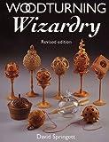 Woodturning Wizardry, David Springett, 1565232798