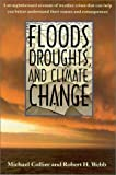 Floods, Droughts, and Climate Change, Michael Collier and Robert H. Webb, 0816522502