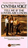 Tell Me If the Lovers Are Losers, Cynthia Voigt, 0449702359