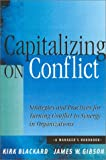Capitalizing on Conflict, Kirk Blackard and James W. Gibson, 0891061649