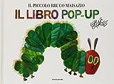 Il piccolo bruco Maisazio : il libro pop-up