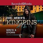 Carl Weber's Kingpins: ATL |  Brick, Storm