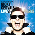 Ricky Gervais: Fame Performance by Ricky Gervais Narrated by Ricky Gervais