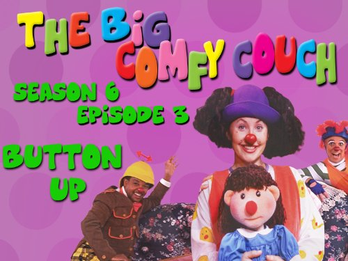 The Big Comfy Couch - Season 6 Episode 3 - Button Up