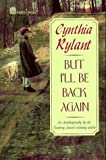 But I'll Be Back Again, Cynthia Rylant, 0688126537