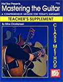 Mastering the Guitar Class Method Teachers Supplement, Michael Christiansen, 0786657235