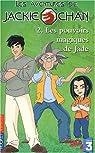 Les Aventures de Jackie Chan, tome 2 : Les Pouvoirs magiques de Jade par West