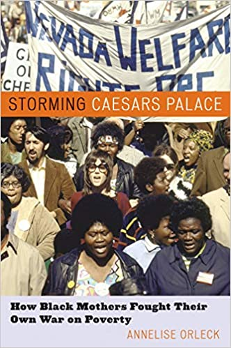 Image result for Storming Caesars Palace: How Black Mothers Fought Their Own War on Poverty Orleck