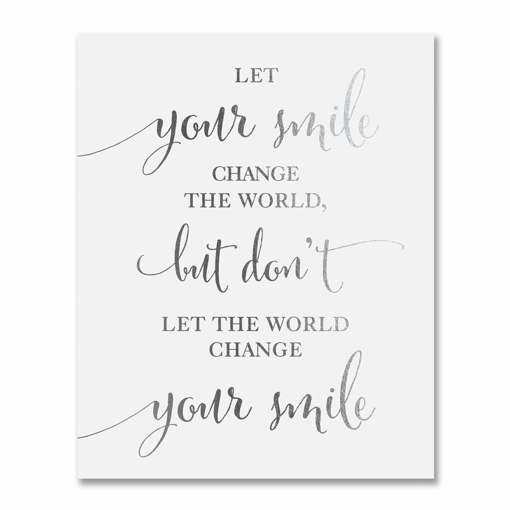 Quote Of The Week Let Your Smile Change The World Arty Allsorts