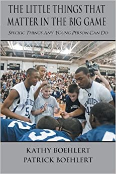 Book The Little Things That Matter in the Big Game: Specific Things Any Young Person Can Do by Kathy Boehlert (2012-10-23)