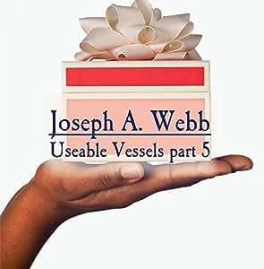 Useable Vessels part 5