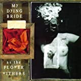 As The Flower Withers by My Dying Bride (1992-01-01)