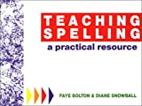 Teaching Spelling, Faye Bolton and Diane Snowball, 0435088025