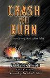 Crash and Burn, Jack Edward Wright and Carla R. Williams, 1579214924