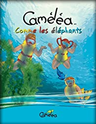 Caméléa comme les éléphants par Suzanne Gohier