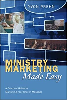 Book Ministry Marketing Made Easy: A Practical Guide to Marketing Your Church Message