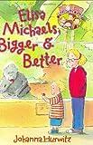 Elisa Michaels, Bigger & Better (Riverside Kids)