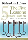 The Five Lessons a Millionaire Taught Me about Life and Wealth, Richard Paul Evans, 1930817169