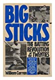 Big Sticks: The Batting Revolution of the Twenties