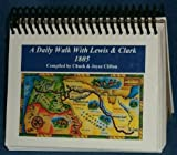 A Daily Walk with Lewis and Clark - 1805, Chuck Clifton and Joyce Clifton, 0966976045