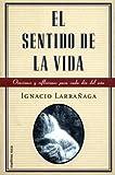 El Sentido De La Vida, Ignacio Larrañaga, 8427024169