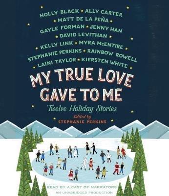 My True Love Gave To Me: Twelve Holiday