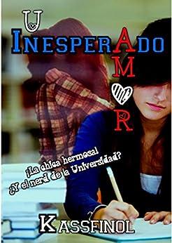 Un Inesperado Amor (Spanish Edition) by [Kassfinol]