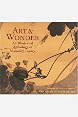 Art & Wonder: An Illustrated Anthology of Visionary Poetry Hardcover
