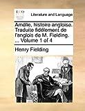 Amélie, Histoire Angloise Traduite Fidélement de L'Anglois de M Fielding, Henry Fielding, 1140748181