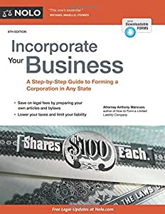 Incorporate Your Business: A Step-by-Step Guide to Forming a Corporation in Any State from NOLO