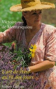 L'art de vivre au fil des jours par Victoire de Montesquiou