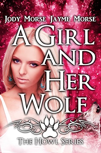 A Girl and Her Wolf ( (Howl Series Book 7)