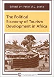 The Political Economy of Tourism Development in Africa, , 1882345258