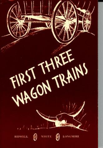 First Three Wagon Trains - Ranch Bancroft