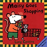 Maisy Goes Shopping, Lucy Cousins, 0606105743
