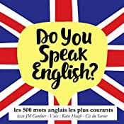 Les 500 mots anglais les plus courants (Do you speak English?) | J. M. Gardner