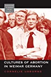 Cultures of Abortion in Weimar Germany (Monographs in German History)