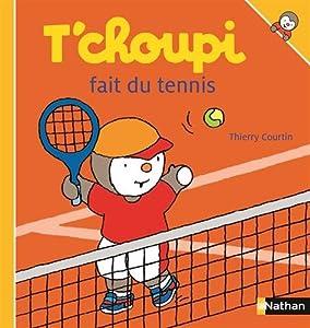 """Afficher """"T'choupi fait du tennis"""""""