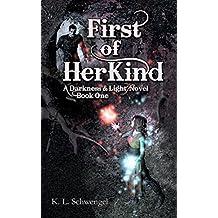 First of Her Kind ~ A Darkness & Light Novel  Book One