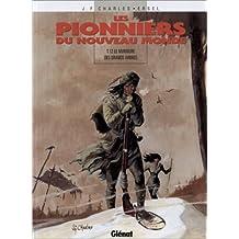 PIONNIERS DU NOUVEAU MONDE (LES) T.12 : LE MURMURE