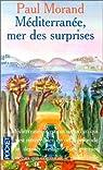 Méditerranée, mer des surprises par Morand