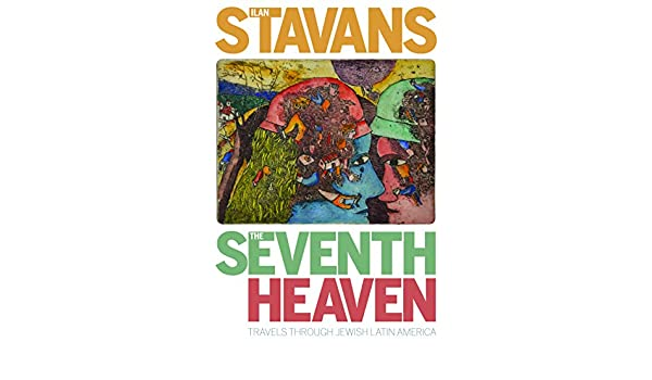 Amazon.com: The Seventh Heaven: Travels Through Jewish Latin ...