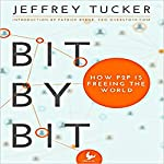 Bit by Bit: How P2P Is Freeing the World | Jeffrey Tucker