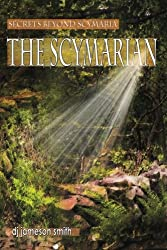 The Scymarian (Secrets Beyond Scymaria) (Volume 3)