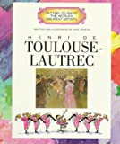 Henri de Toulouse-Lautrec (Getting to Know the World's Greatest Artists)