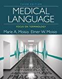 Medical Language - Focus on Terminology 3rd Edition