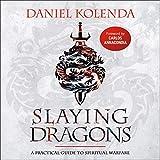 Slaying Dragons: A Practical Guide to Spiritual