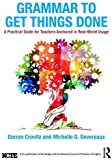 Grammar to Get Things Done: A Practical Guide for Teachers Anchored in Real-World Usage