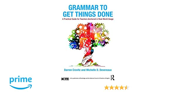 Grammar to Get Things Done: A Practical Guide for Teachers ...