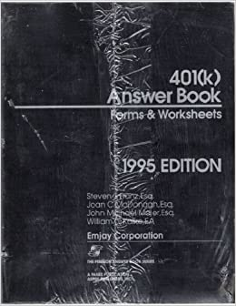 Book 401(k) Answer Book Forms and Worksheets 1995 EDITION